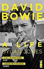 David Bowie - A Life (édition française) de Dylan Jones