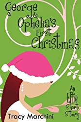 George & Ophelia's First Christmas (The Effie Stories Book 2)