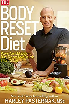 The Body Reset Diet: Power Your Metabolism, Blast Fat, and Shed Pounds in Just 15 Days par [Pasternak, Harley]