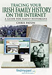 Tracing Your Irish Family History on the Internet (Tracing Your Ancestors)