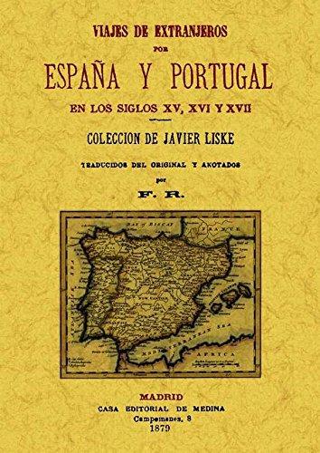 Viajes de Extranjeros Por España y Portugal En los Siglos Xv, Xvi y XvII
