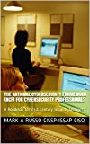 The National Cybersecurity Framework (NCF) for Cybersecurity Professionals : A Roadmap for 21st Century Security Sentinels (English Edition)