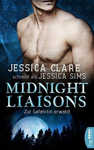 Midnight Liaisons - Zur Gefährtin erwählt von [Clare, Jessica, Sims, Jessica]