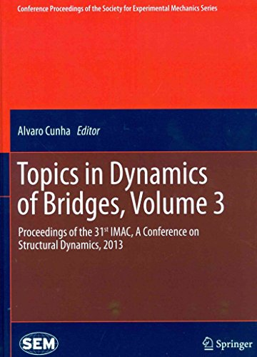 [(Topics in Dynamics of Bridges: Volume 3 : Proceedings of the 31st IMAC, A Conference on Structural Dynamics, 2013)] [Edited by Alvaro Cunha] published on (May, 2013) par ALVARO CUNHA