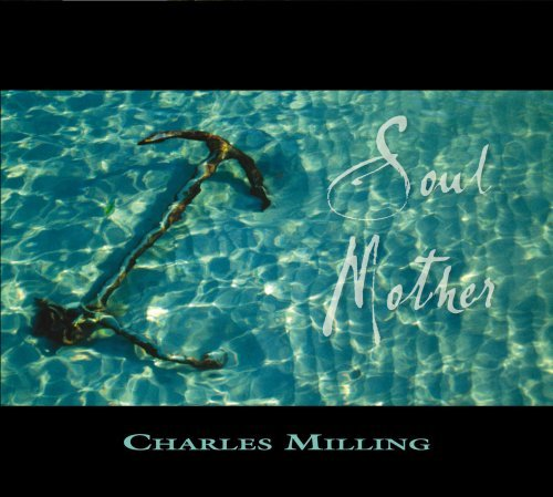 Soul Mother by Charles Milling (2008-10-21)