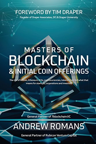 Masters of Blockchain & Initial Coin Offerings: The rise of Bitcoin, Ethereum, ICOs, cryptocurrencies, token economies and what that means for startups, corporations and investors