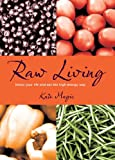 Raw Living - Detox Your Life and Eat the High Energy Way