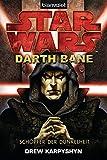 Star WarsTM - Darth Bane: Schöpfer der Dunkelheit