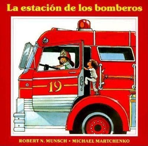 La estacion de los bomberos por Robert Munsch