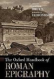 The Oxford Handbook of Roman Epigraphy (Oxford Handbooks)