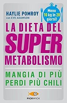 La dieta del supermetabolismo di [Pomroy, Haylie]