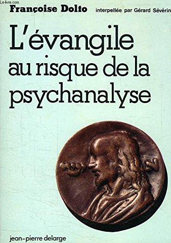 L'Évangile au risque de la psychanalyse par Françoise Dolto