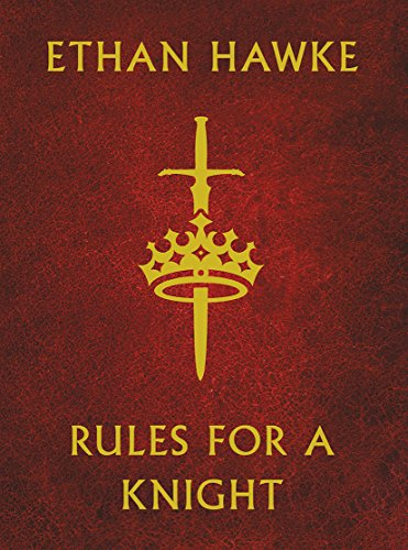 Rules For A Knight por Ethan Hawke