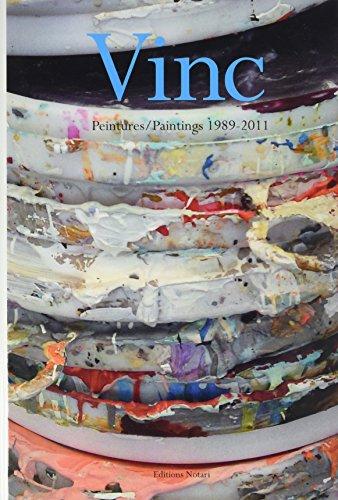 Vinc : Peintures/Paintings 1989-2011