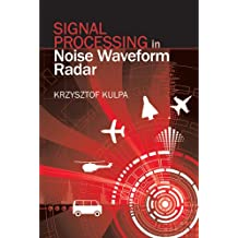 Signal Processing in Noise Waveform Radar