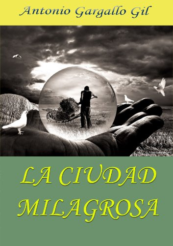 La Ciudad Milagrosa por Antonio Gargallo Gil