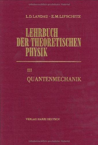 Lehrbuch der theoretischen Physik, 10 Bde., Bd.3, Quantenmechanik