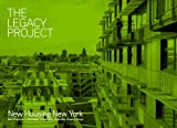 The Legacy Project: New Housing New York. Best Practices in Affordable, Sustainable, Replicable Housing Design
