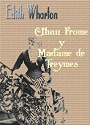 Ethan Frome (Spanish Edition)