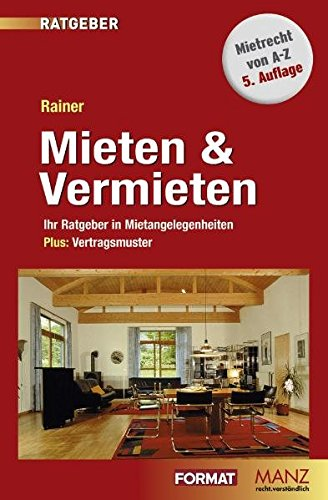 Mieten & Vermieten: Ihr Ratgeber in Mietangelegenheiten (Manz Sachbuch)