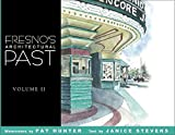 [(Fresno's Architectural Past: v. II)] [By (author) Janice Stevens] published on (September, 2007)