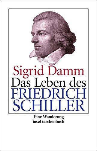 Das Leben des Friedrich Schiller: Eine Wanderung by Sigrid Damm (2006-11-06)