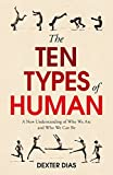 The Ten Types of Human: Who We Are and Who We Can Be