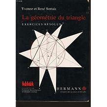 René Sortais, Yvonne Sortais - La Géométrie du Triangle. Exercices Résolus