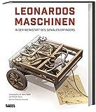 Leonardos Maschinen: In der Werkstatt des genialen Erfinders - Domenico Laurenza