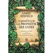 Le grand livre de la prophétie des Andes : La prophétie des Andes suivi de Les leçons de vie de la prophétie des Andes