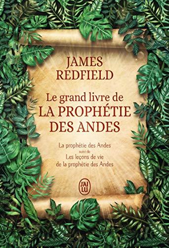 Le grand livre de la prophétie des Andes : La prophétie des Andes suivi de Les leçons de vie de la prophétie des Andes par
