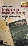 Briefe, die ins Zuchthaus führten: Orwells 1984 und die Stasi. DDR-Erinnerungen 1948-1961 (Zeitgut - Schicksale) - Baldur Haase