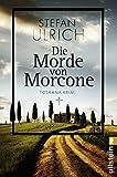 Die Morde von Morcone: Toskana-Krimi (Ullstein Belletristik) - Stefan Ulrich