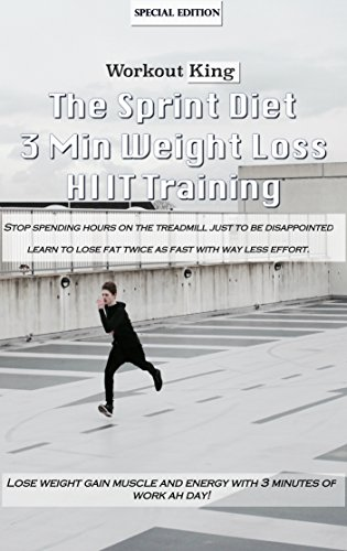 the-sprint-diet-3-min-weight-loss-hiit-training-english-edition