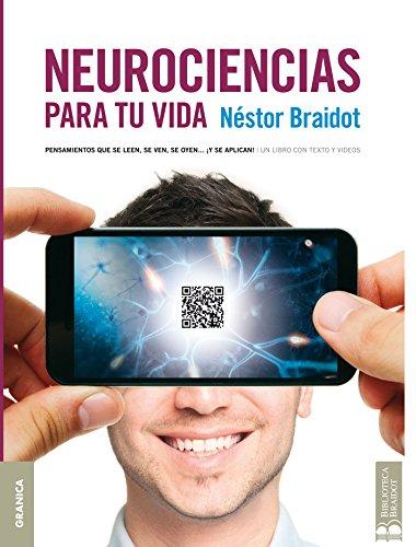 Neurociencias para tu vida por Néstor Braidot