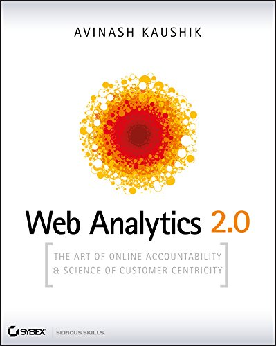Web Analytics 2.0: The Art of Online Accountability and Science of Customer Centricity por Avinash Kaushik