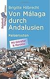 Von Málaga durch Andalusien: Reiserouten - Brigitte Hilbrecht