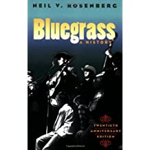 Bluegrass: A History (Music In American Life)