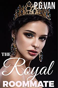 The Royal Roommate: A Contemporary Royal Romance by [Van, P.G.]
