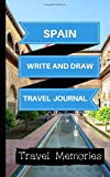 Spain Write and Draw Travel Journal: Use This Small Travelers Journal for Writing,Drawings and Photos to Create a Lasting Travel Memory Keepsake