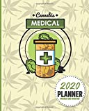 2020 Planner Weekly And Monthly: Medicine Cannabis Marijuana Lover Smoker | Calendar Schedule and Organizer. Inspirational Quotes | January 2020 through December 2020