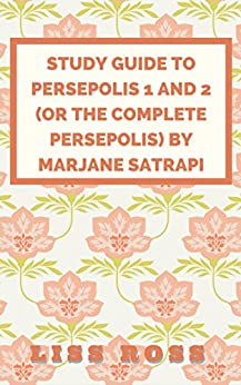 persepolis study guide Reading guide persepolis  persepolis is marjane satrapi's graphic memoir of growing up in  i think countries should invest in scholarships for kids to study.