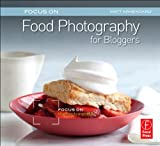 : Focus on Food Photography for Bloggers