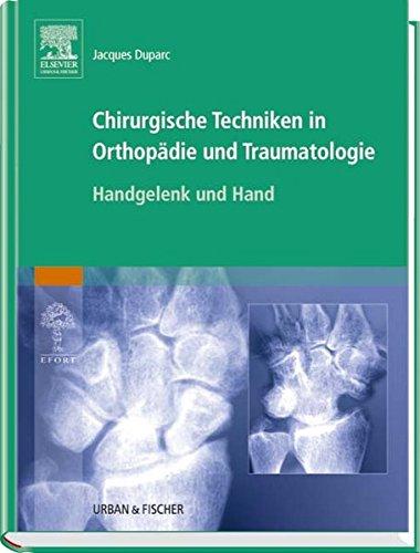 Chirurgische Techniken in Orthopädie und Traumatologie, Band 5: Handgelenk und Hand