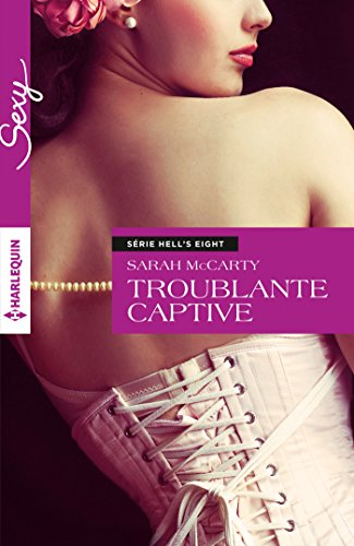 Troublante captive : T4 - Hell's Eight