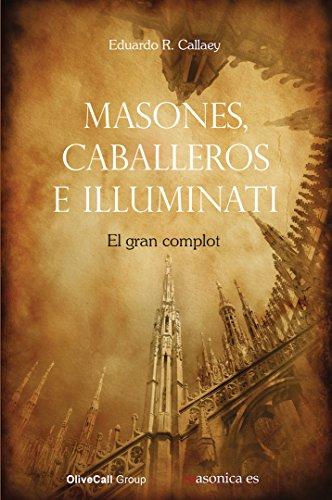 Masones, caballeros e illuminati (Serie Roja) por Eduardo R. Callaey