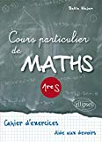 Cours Particulier de Maths 1re S Cahier d'Exercices Aide aux Devoirs...