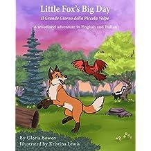 Little Fox's Big Day: Il Grande Giorno della Piccola Volpe (Italian Edition Vol. 1)