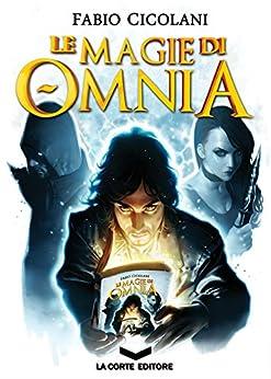 Le Magie di Omnia - La Trilogia (Labyrinth) di [Cicolani Fabio]