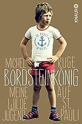Bordsteinkönig: Meine wilde Jugend auf St. Pauli